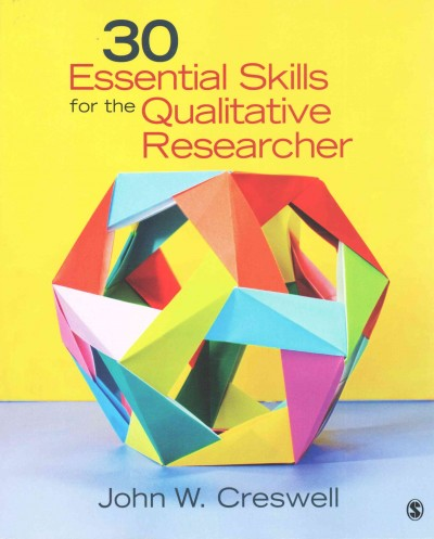 30 essential skills for the qualitative researcher /
