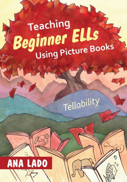 Teaching beginner ELLs using picture books : tellability /