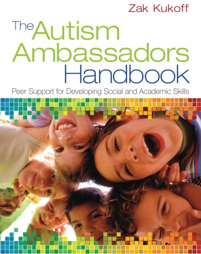 The Autism Ambassadors handbook : peer support for learning, growth, and success /