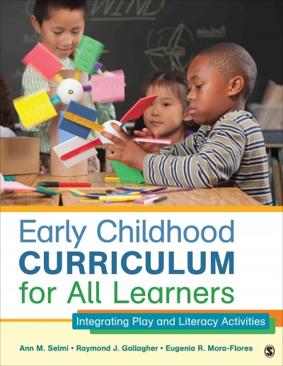 Early childhood curriculum for all learners : integrating play and literacy activities /