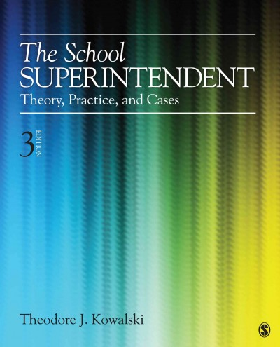 The school superintendent : theory, practice, and cases /