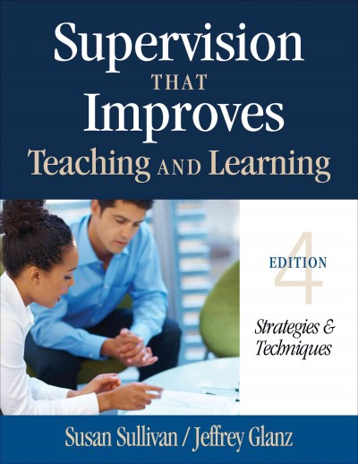 Supervision that improves teaching and learning : strategies & techniques /