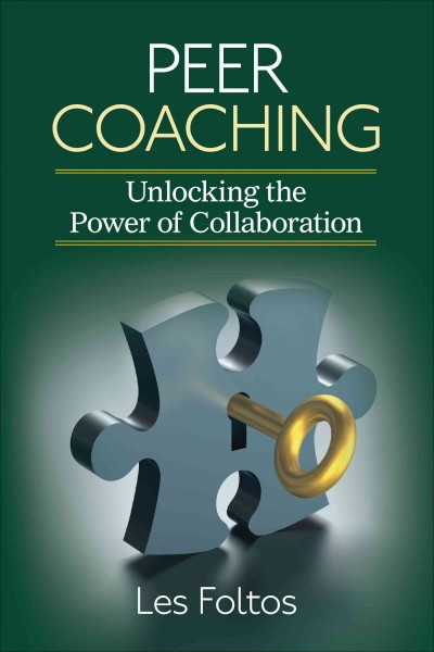 Peer coaching : unlocking the power of collaboration /