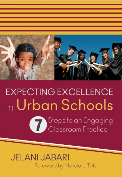 Expecting excellence in urban schools : 7 steps to an engaging classroom practice /