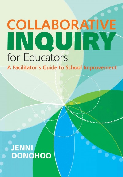 Collaborative inquiry for educators : a facilitator