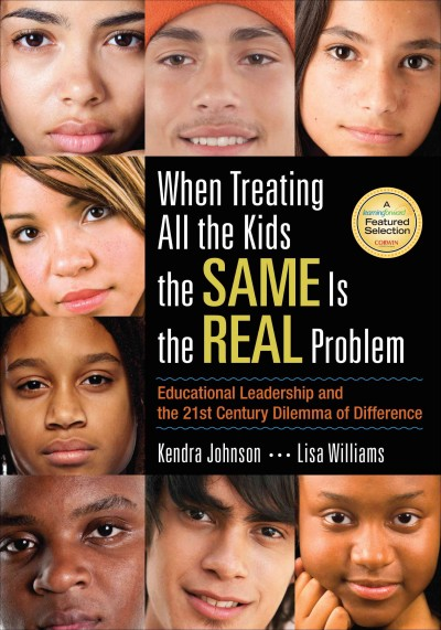 When treating all the kids the same is the real problem : educational leadership and the 21st century dilemma of difference /