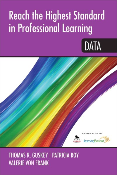 Reach the highest standard in professional learning : data /