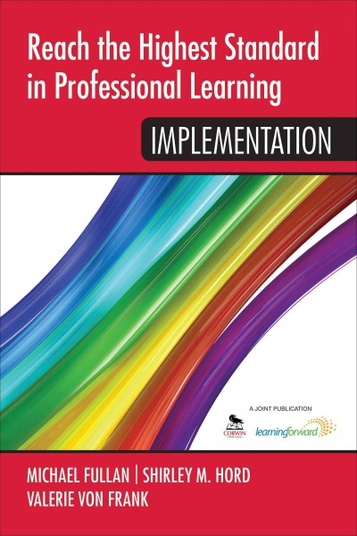 Reach the highest standard in professional learning : implementation /