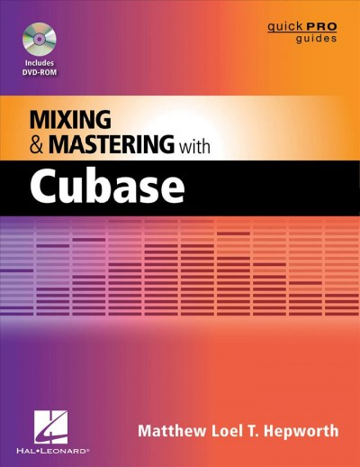Mixing and mastering with Cubase /