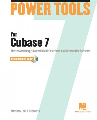 Power tools for Cubase 7 : : master Steinberg