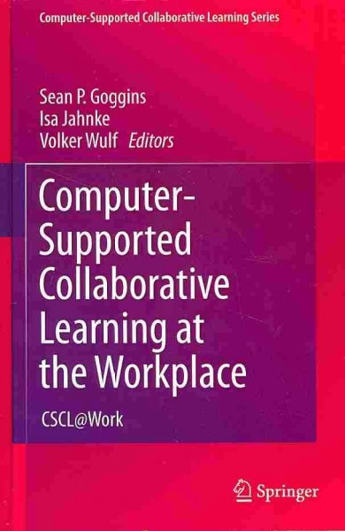 Computer-supported collaborative learning at the workplace : CSCL@Work /