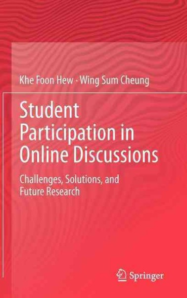 Student participation in online discussions : challenges, solutions, and future research /