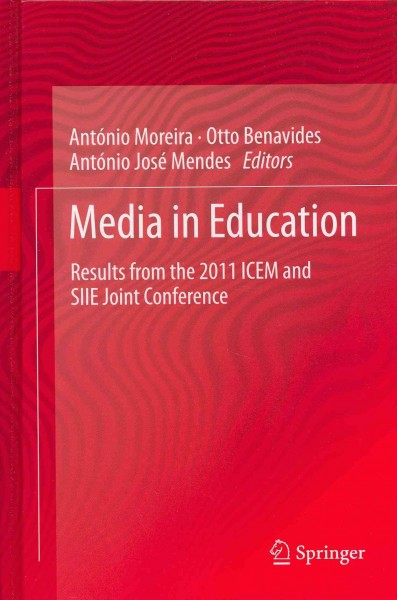 Media in education : results from the 2011 ICEM and SIIE joint Conference /