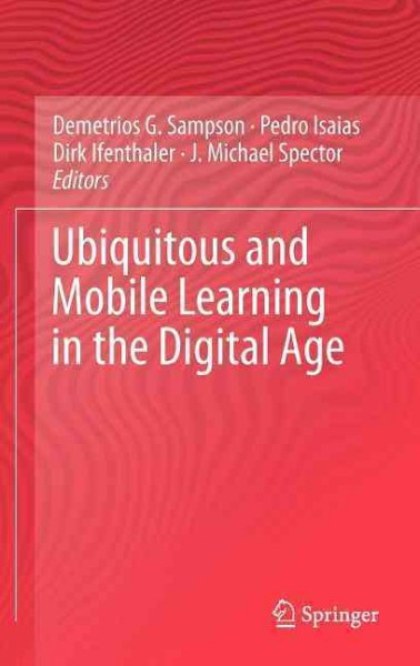 Ubiquitous and mobile learning in the digital age /