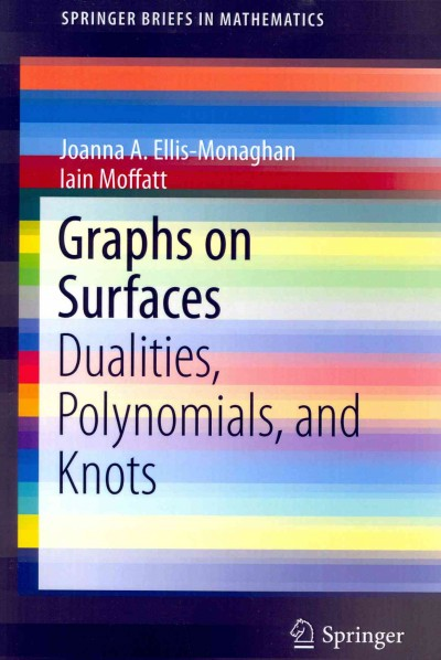 Graphs on surfaces : : dualities- polynomials- and knots