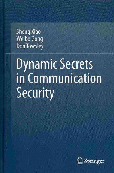 Dynamic secrets in communication security /