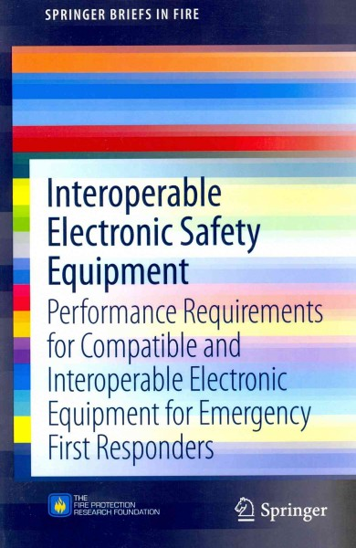 Interoperable electronic safety equipment : : performance requirements for compatible and interoperable electronic equipment for emergency first responders