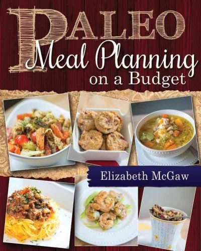 Paleo meal planning on a budget /