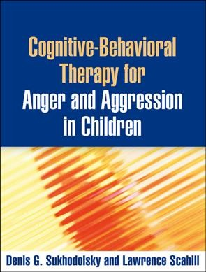 Cognitive-behavioral therapy for anger and aggression in children /
