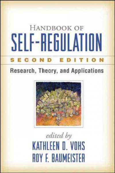 Handbook of self-regulation : research, theory, and applications /