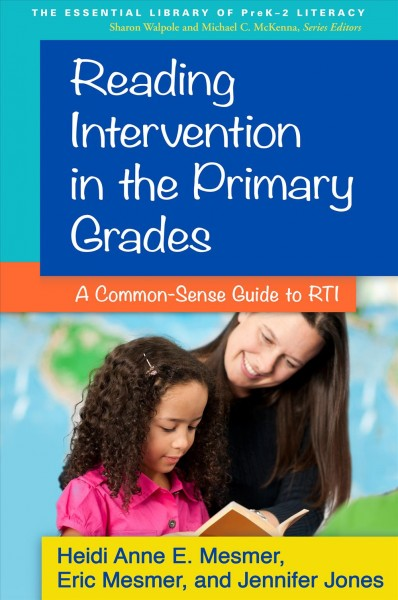 Reading intervention in the primary grades : a common-sense guide to RTI /