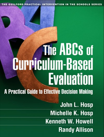 The ABCs of curriculum-based evaluation : a practical guide to effective decision making /