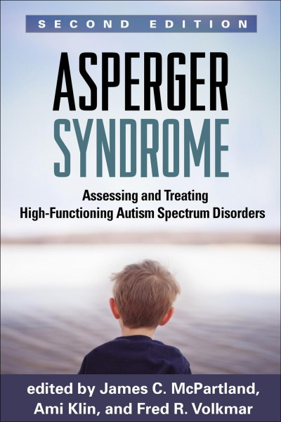 Asperger syndrome : assessing and treating high-functioning autism spectrum disorders /