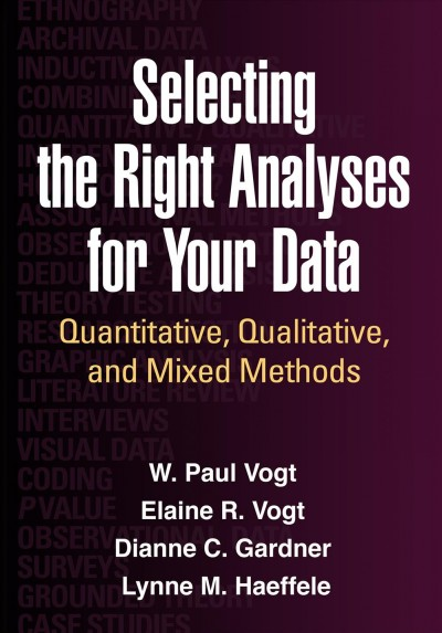 Selecting the right analyses for your data : quantitative, qualitative, and mixed methods /