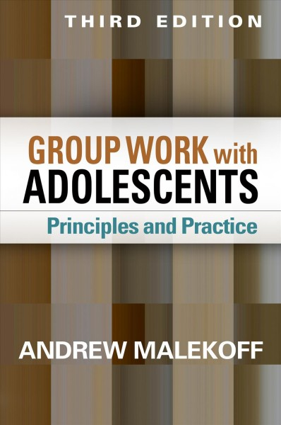 Group work with adolescents : principles and practice