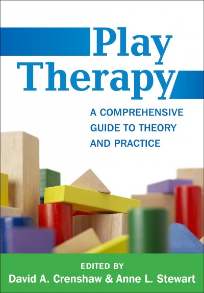 Play therapy : a comprehensive guide to theory and practice /