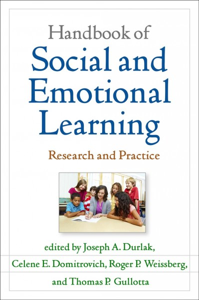 Handbook of social and emotional learning : research and practice