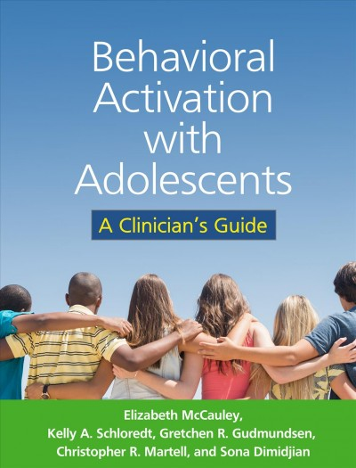 Behavioral activation with adolescents : a clinician