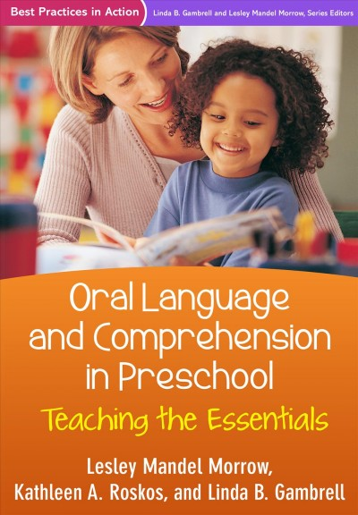 Oral language and comprehension in preschool : teaching the essentials /