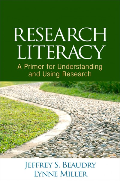 Research literacy : a primer for understanding and using research /