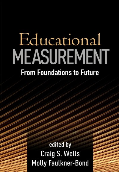 Educational measurement : from foundations to future /
