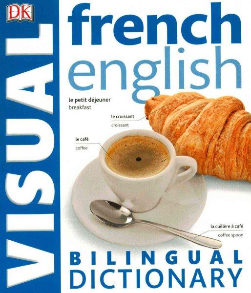 French - English Bilingual Visual Dictionary