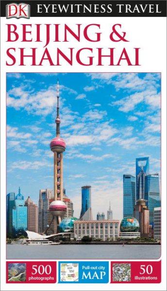 Dk Eyewitness Beijing & Shanghai