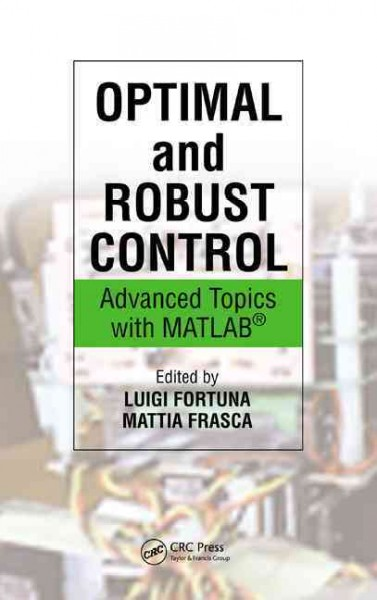 Optimal and robust control : advanced topics with MATLAB /