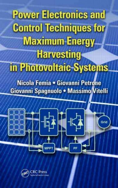 Power electronics and control techniques for maximum energy harvesting in photovoltaic systems /