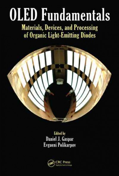 OLED fundamentals : materials, devices, and processing of organic light-emitting diodes /