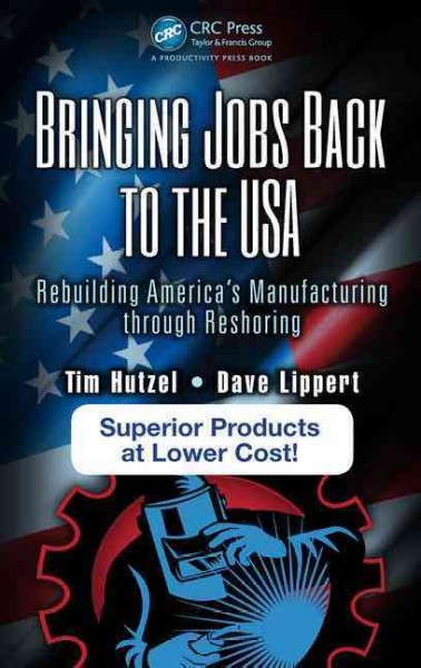 Bringing jobs back to the USA : : Rebuilding America