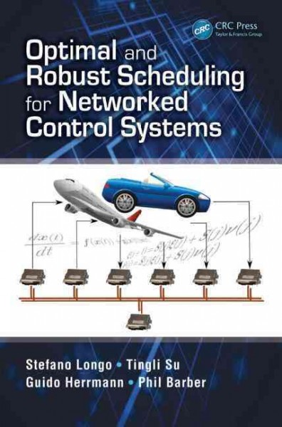 Optimal and robust scheduling for networked control systems /