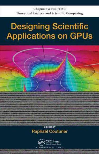 Designing scientific applications on GPUs /