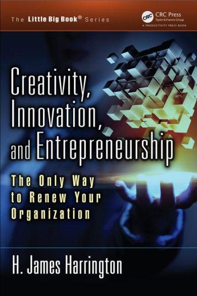 Creativity, Innovation, and Entrepreneurship