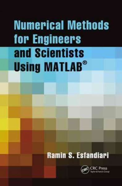 Numerical methods for engineers and scientists using MATLAB /