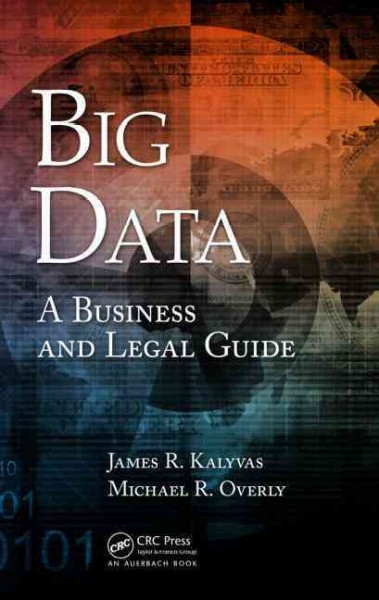 Big data : a business and legal guide /