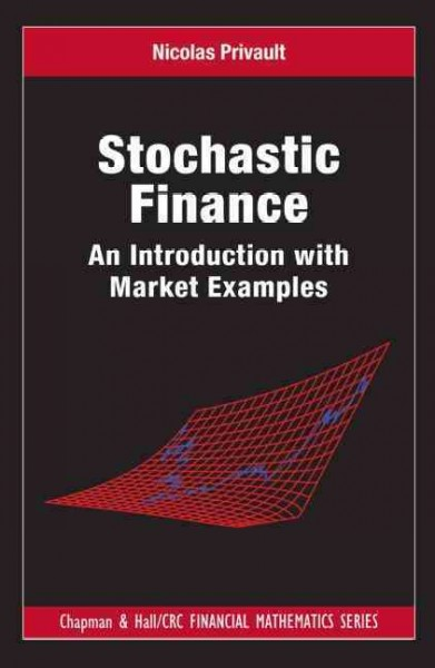 Stochastic finance : an introduction with market examples