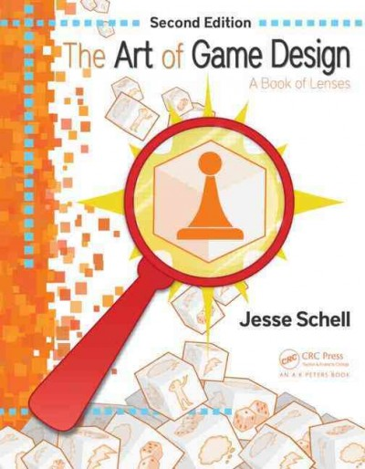 The art of game design : : a book of lenses