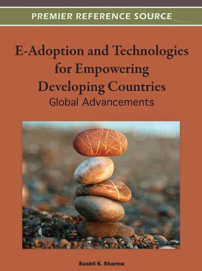 E-adoption and technologies for empowering developing countries : global advances /