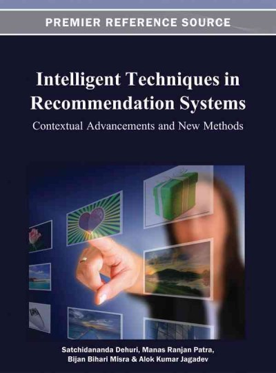 Intelligent techniques in recommendation systems : contextual advancements and new methods /